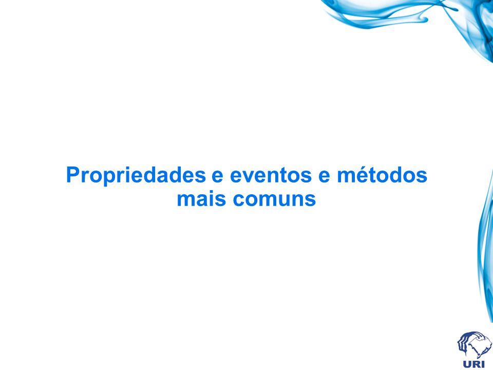 Propriedades e eventos e métodos mais comuns