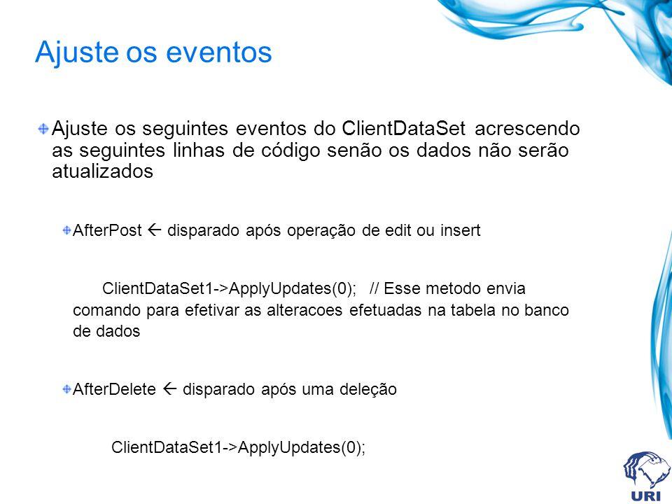 Ajuste os eventos Ajuste os seguintes eventos do ClientDataSet acrescendo as seguintes linhas de código senão os dados não serão atualizados AfterPost