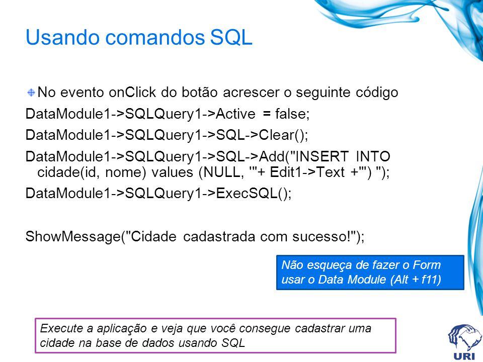 Usando comandos SQL No evento onClick do botão acrescer o seguinte código DataModule1->SQLQuery1->Active = false; DataModule1->SQLQuery1->SQL->Clear()