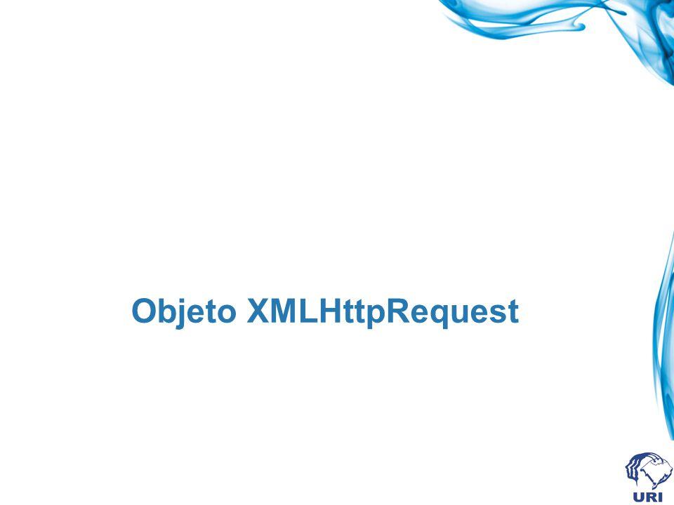 O que é o objeto XMLHttpRequest .