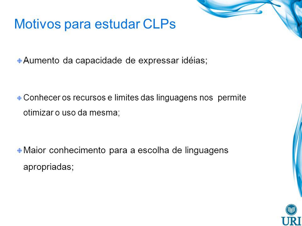 Motivos para estudar CLPs Muitos programadores aprendem por conta...