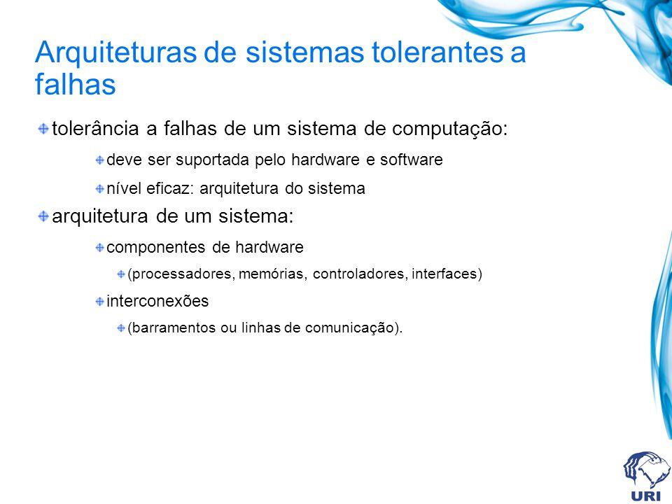 Sistemas comerciais tolerantes a falhas Exemplos: computadores de grande porte desenvolvidos para aplicações comerciais tolerantes a falhas (sisitemas de transações) Tandem: mecanismos de TF implementados em software Stratus: mecanismos de TF implementados em hardware