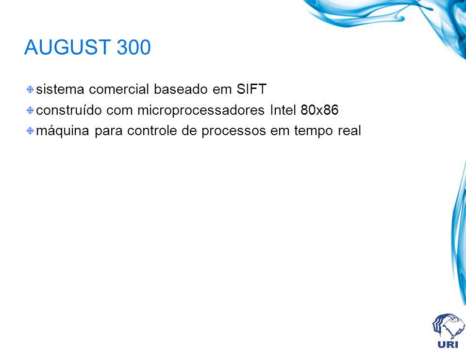 AUGUST 300 sistema comercial baseado em SIFT construído com microprocessadores Intel 80x86 máquina para controle de processos em tempo real