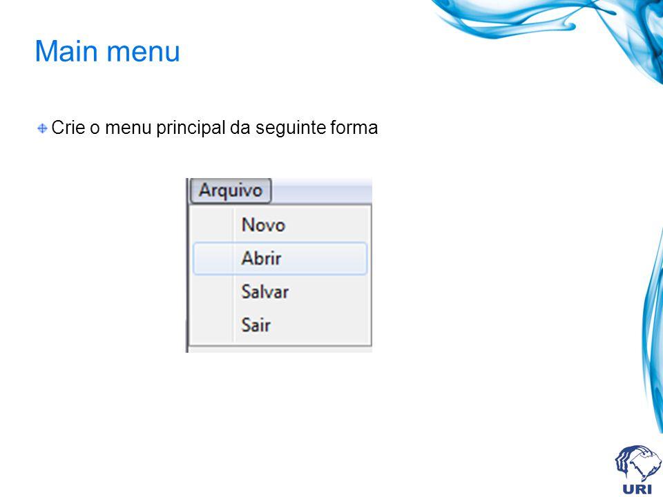 Popup menu Crie o popup menu da seguinte forma Vincule o popup menu a Propriedade PopupMenu do form