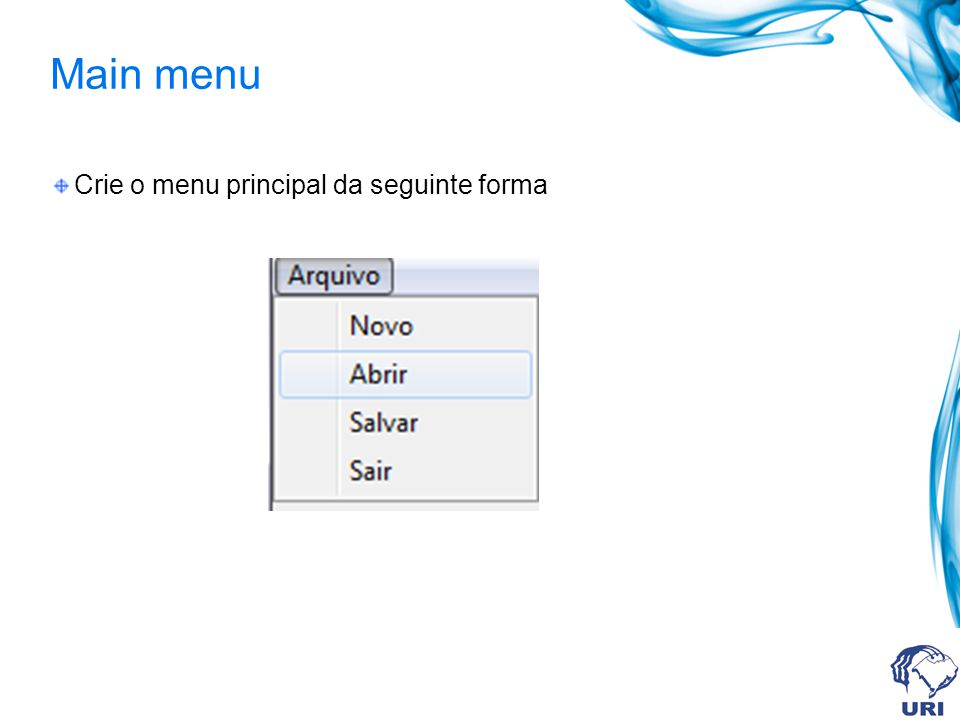 Main menu Crie o menu principal da seguinte forma
