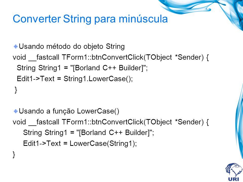 Convertendo Float para String com formatação de casas decimais String s; float f = 2219.3446237795; Label1->Caption = s.FloatToStrF(f, ffFixed, 6, 2); ou float f = 2219.3446237795; Label1->Caption = FloatToStrF(f, ffFixed, 6, 2);