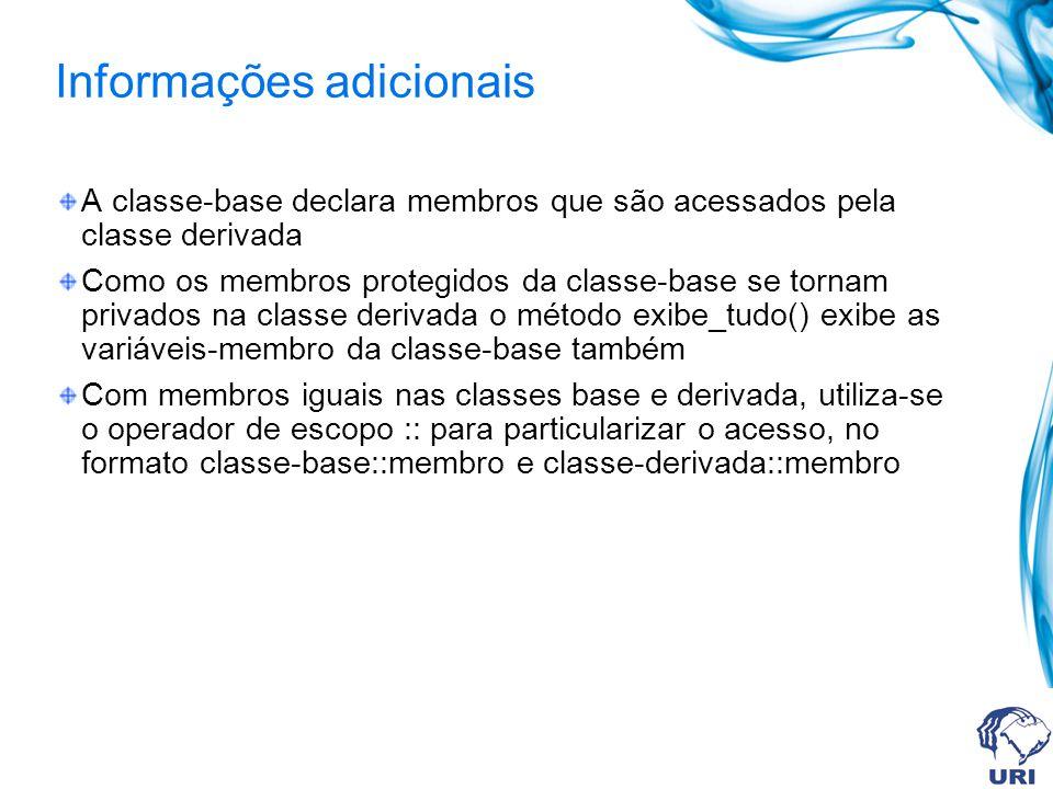 Informações adicionais A classe-base declara membros que são acessados pela classe derivada Como os membros protegidos da classe-base se tornam privad