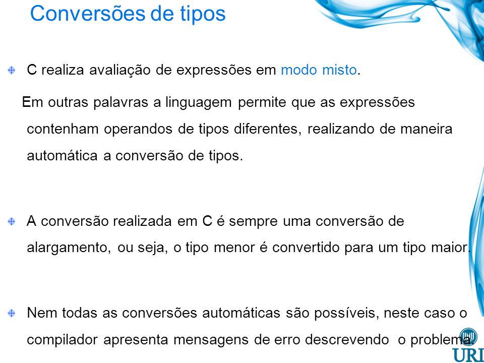 Conversões de tipos C realiza avaliação de expressões em modo misto.