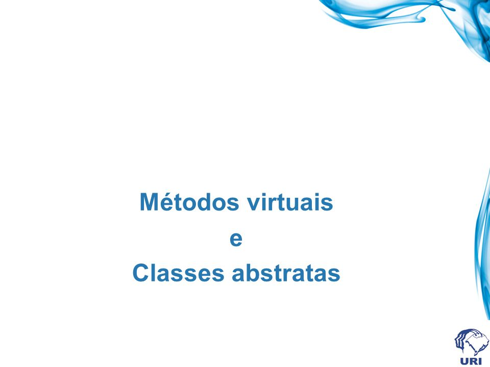 Métodos virtuais e Classes abstratas