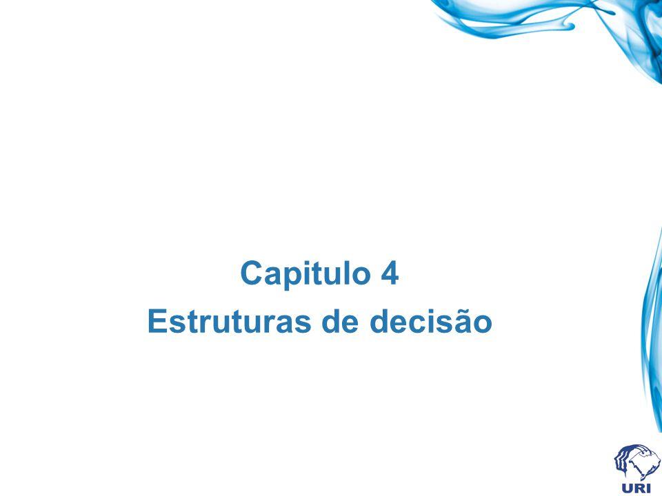 Capitulo 4 Estruturas de decisão