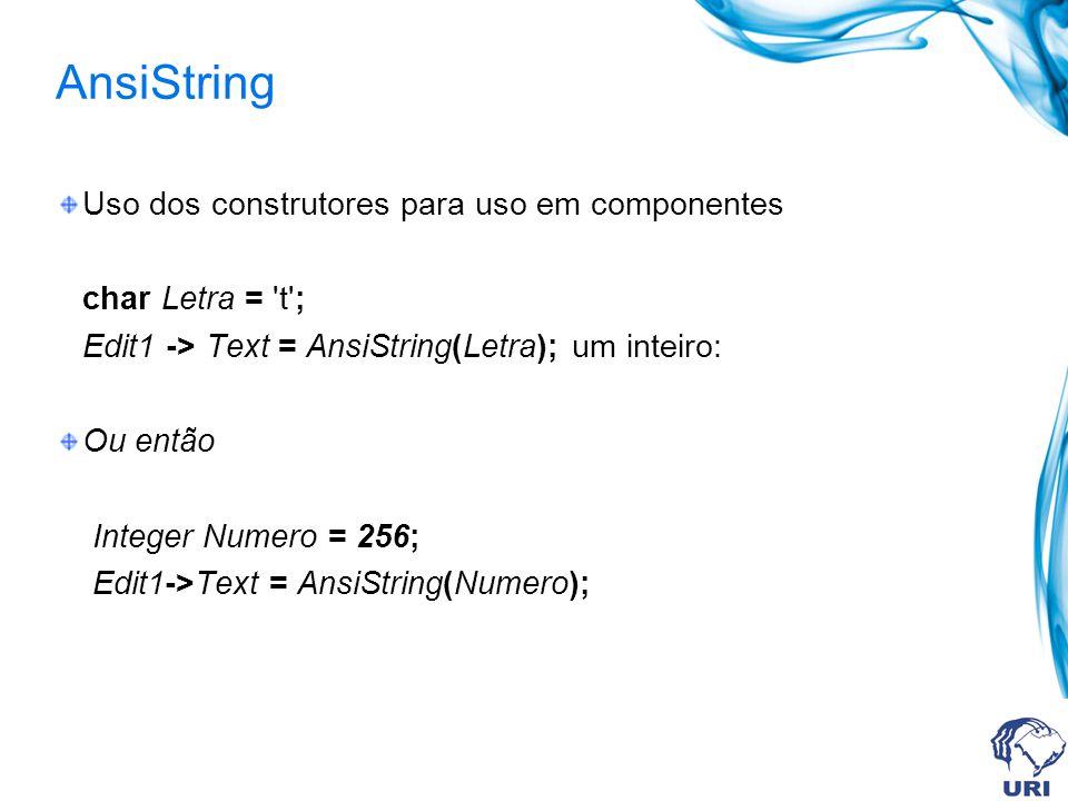 Convertendo uma AnsiString para uma C string Existem algumas funções que exisgem o uso de uma string c (terminada com caracter null).