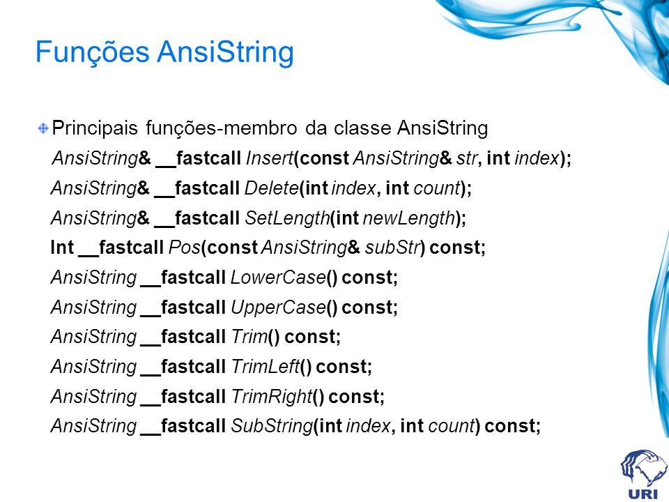 Insert() AnsiString& __fastcall Insert(const AnsiString& str, int index); insere uma string especificada dentro de AnsiString, iniciando a inserção na posição determinada pela variável index.