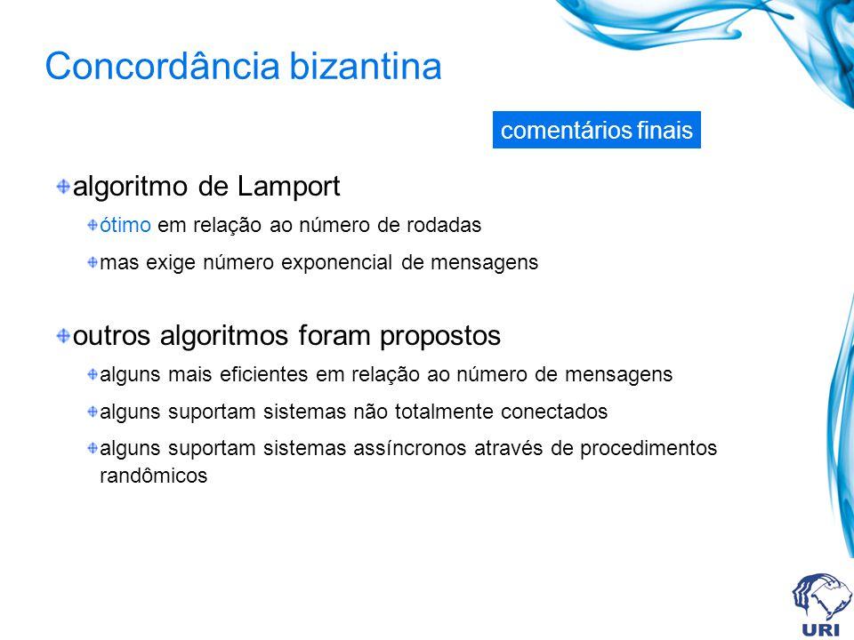 algoritmo de Lamport ótimo em relação ao número de rodadas mas exige número exponencial de mensagens outros algoritmos foram propostos alguns mais efi