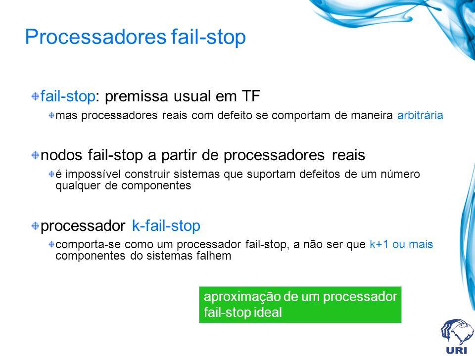 fail-stop: premissa usual em TF mas processadores reais com defeito se comportam de maneira arbitrária nodos fail-stop a partir de processadores reais