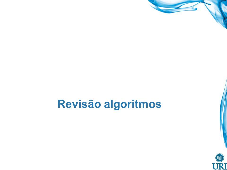 Definição Um algoritmo é um procedimento computacional bem definido que recebe algum(ns) valor(es) como entrada (input) e produz algum(ns) valor(es) como saída (output).