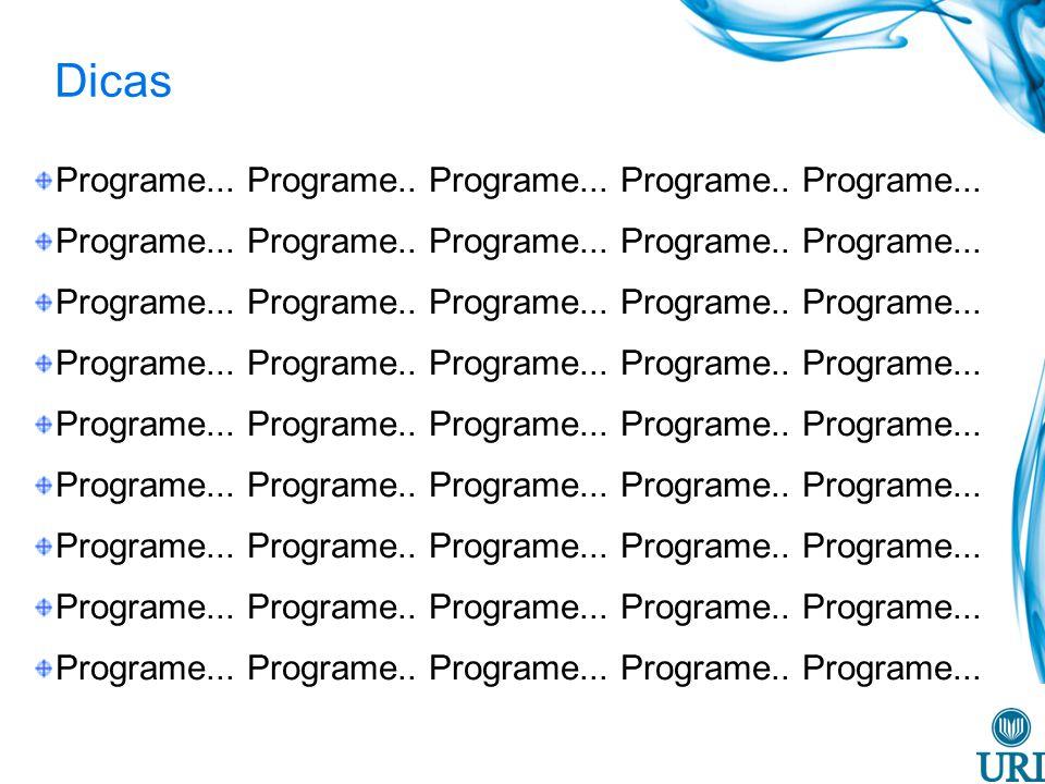 Dicas Programe... Programe.. Programe... Programe.. Programe...
