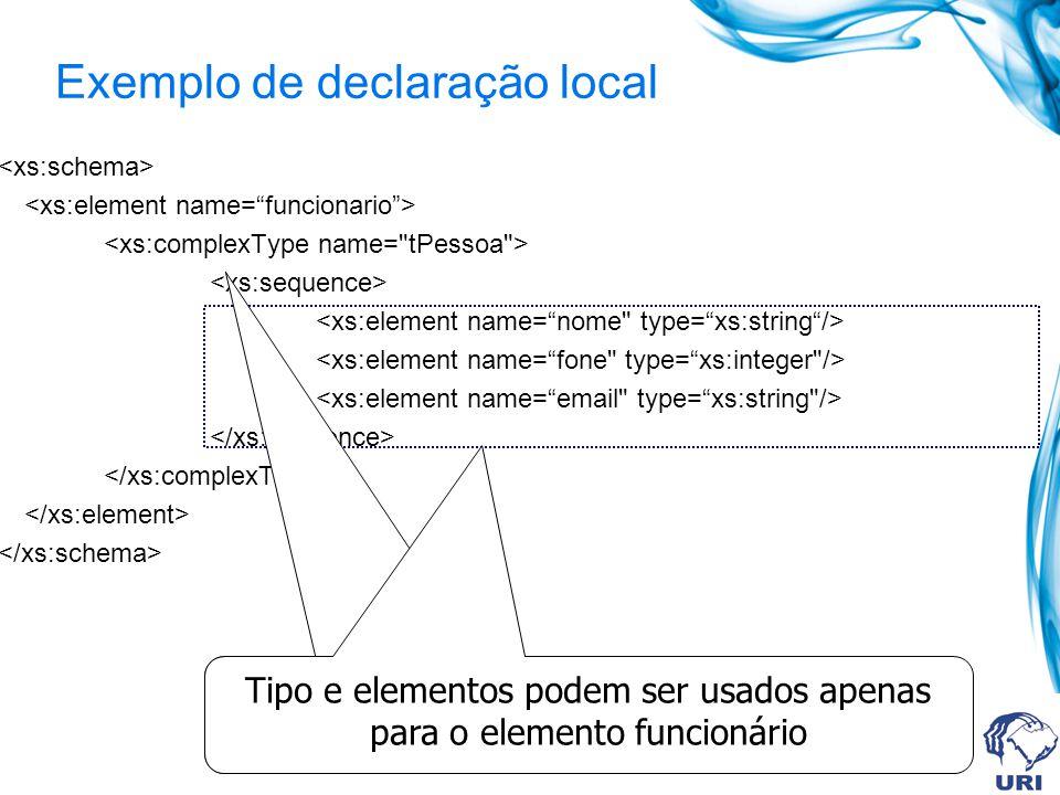 Exemplo de declaração local Tipo pode ser usado apenas para o elemento endereço Tipo e elementos podem ser usados apenas para o elemento funcionário