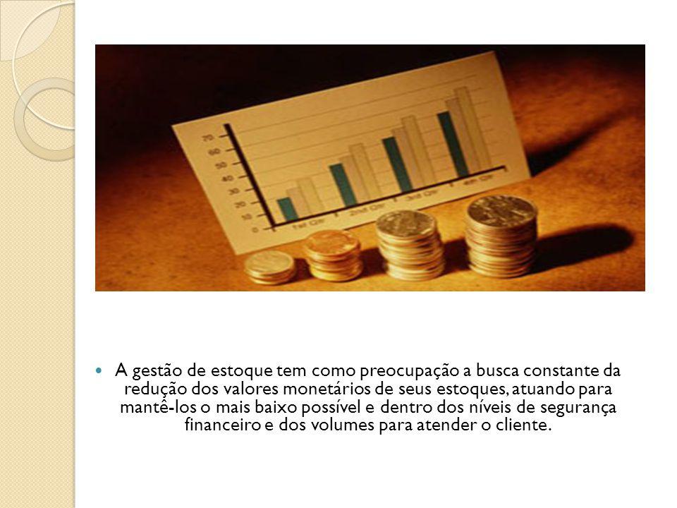 A gestão de estoque tem como preocupação a busca constante da redução dos valores monetários de seus estoques, atuando para mantê-los o mais baixo pos