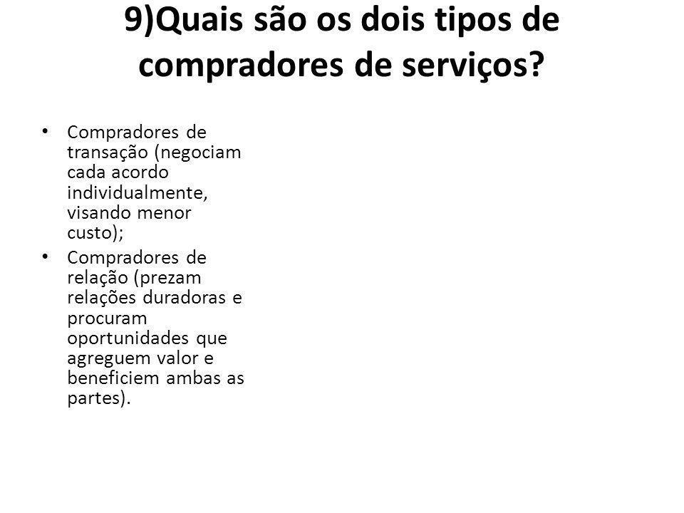 9)Quais são os dois tipos de compradores de serviços.
