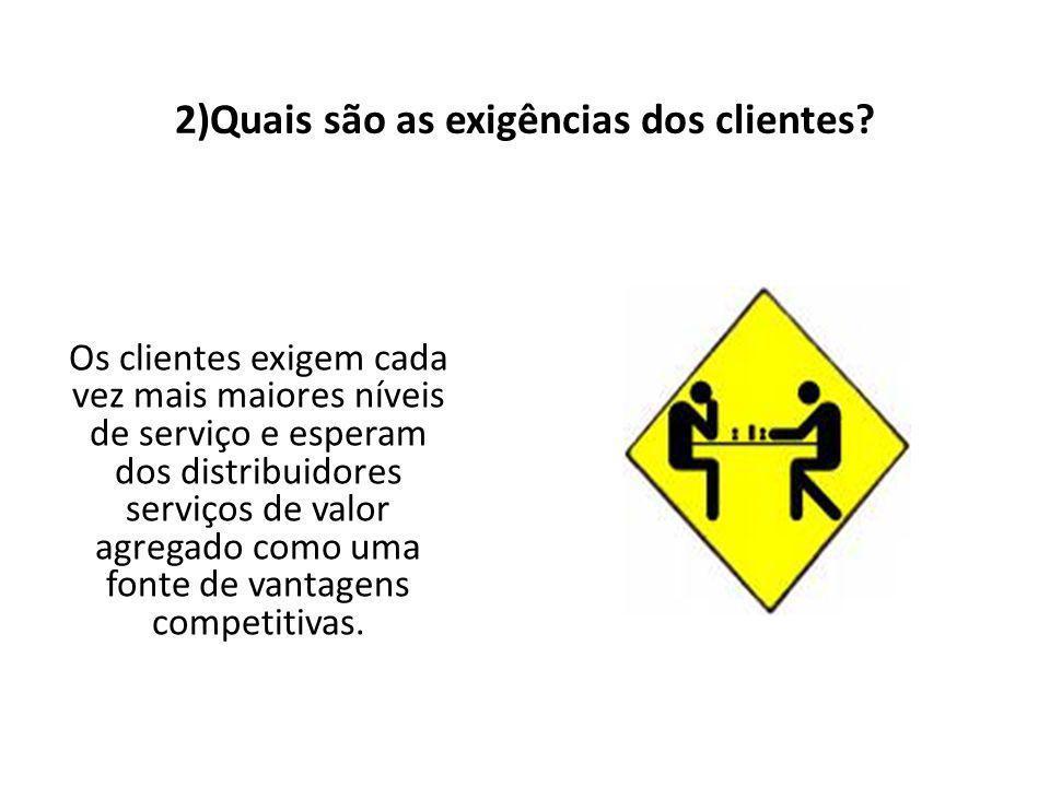2)Quais são as exigências dos clientes.