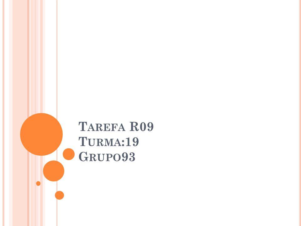 T AREFA R09 T URMA :19 G RUPO 93