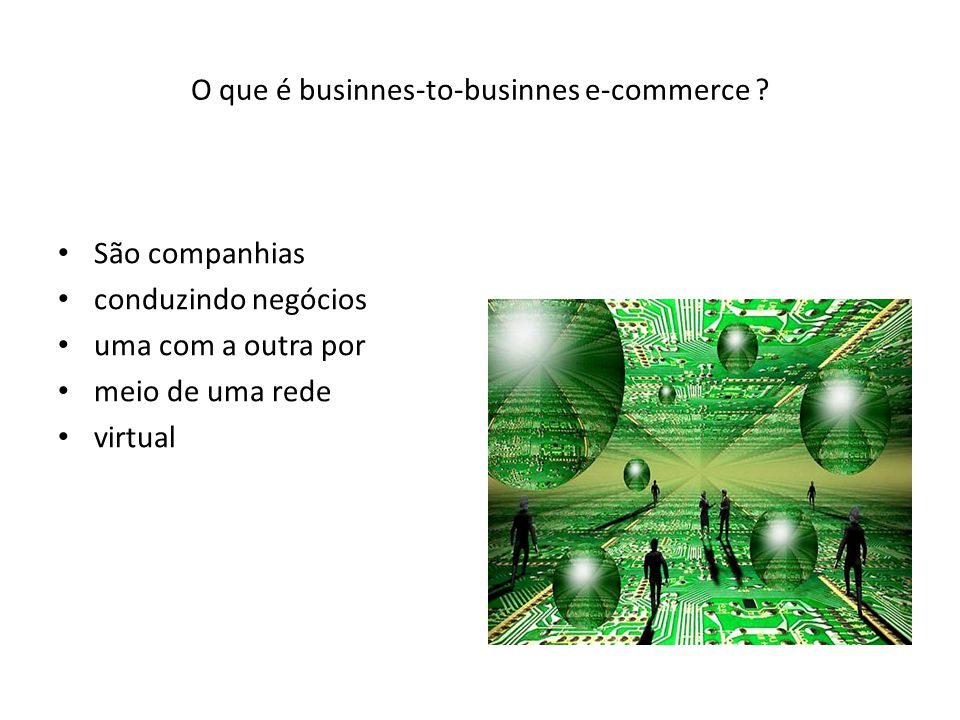 O que é businnes-to-businnes e-commerce .
