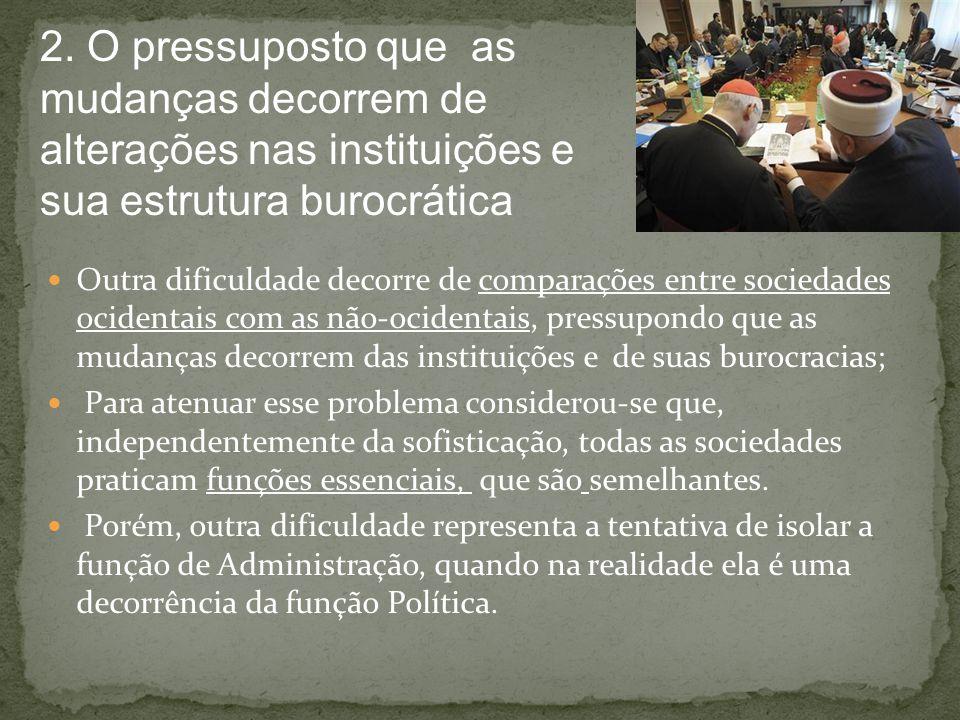 Mais um problema relaciona-se com a dificuldade de delimitar a área de administração a ser comparada.