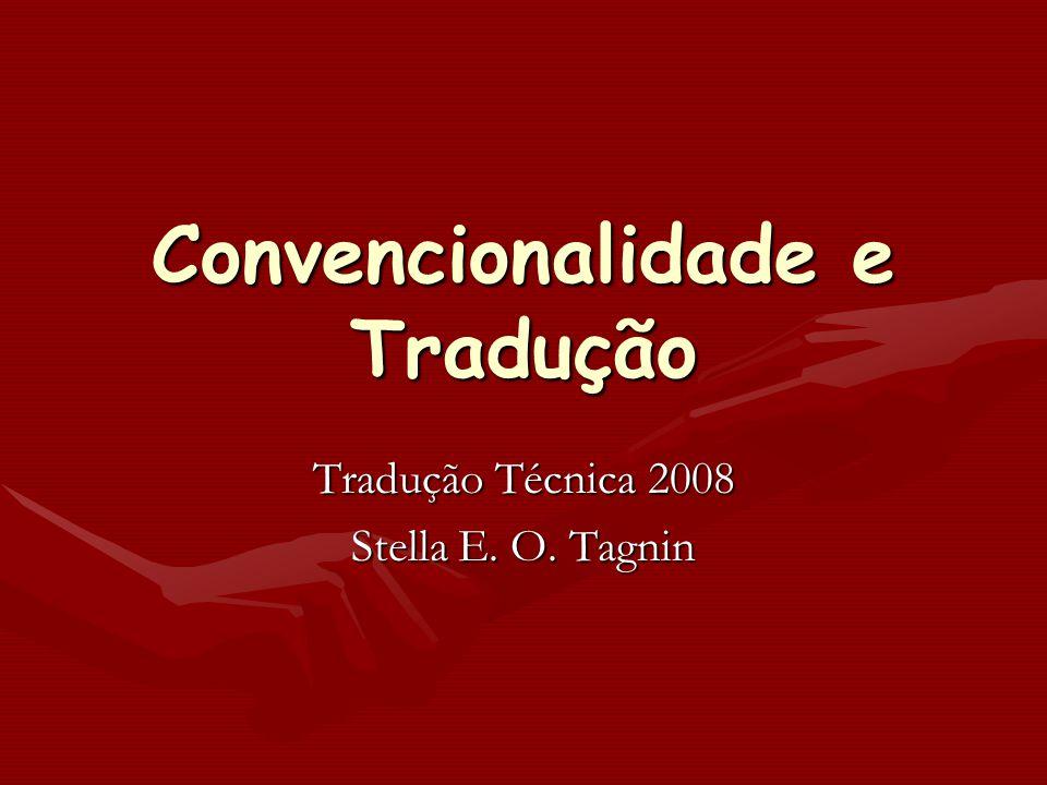 Convencionalidade e Tradução Tradução Técnica 2008 Stella E. O. Tagnin
