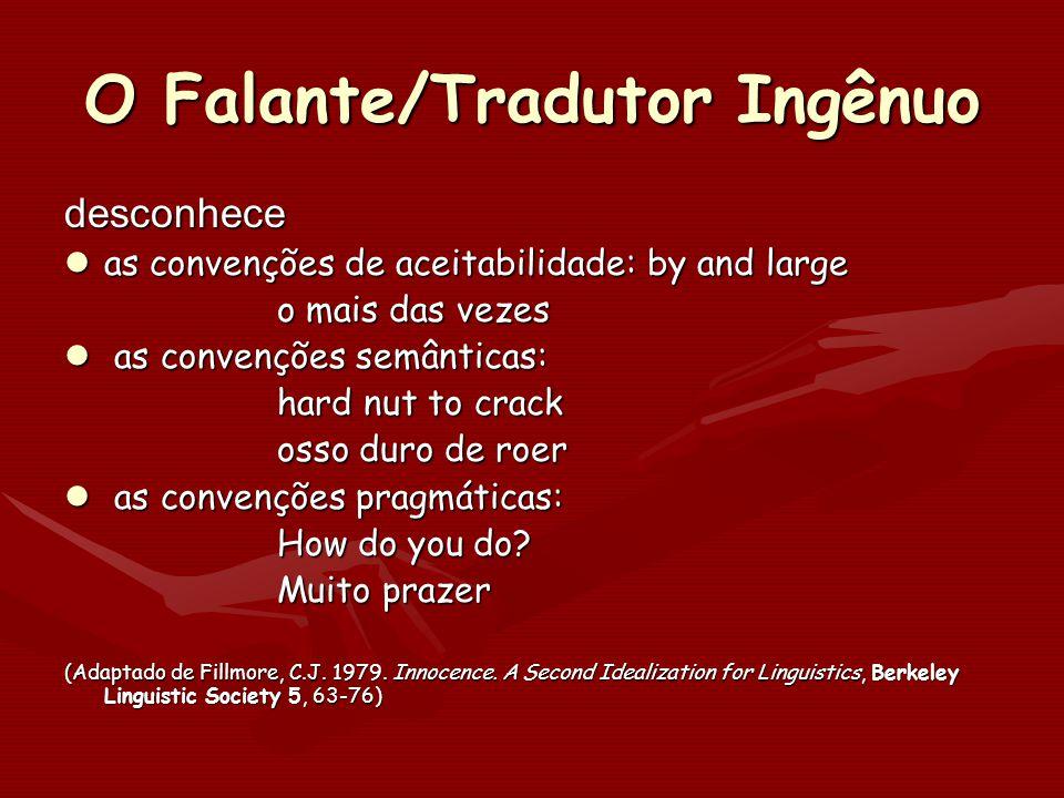 O Falante/Tradutor Ingênuo desconhece as convenções de aceitabilidade: by and large as convenções de aceitabilidade: by and large o mais das vezes o m
