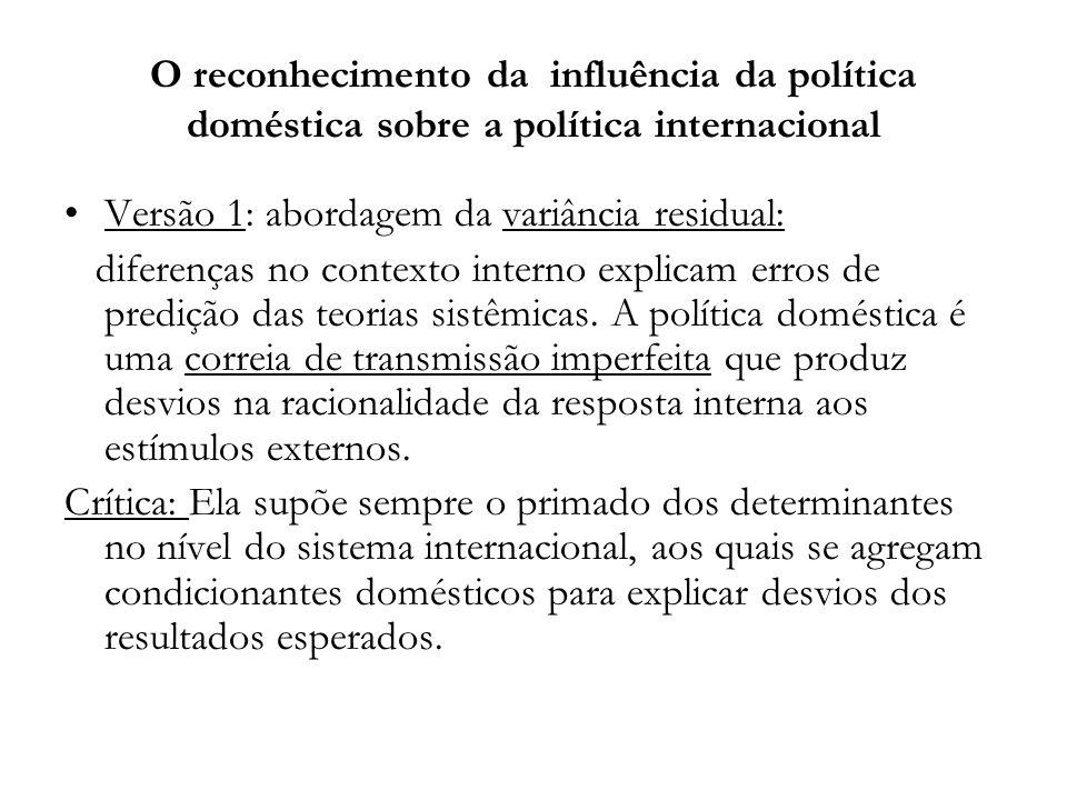 O reconhecimento da influência da política doméstica sobre a política internacional Versão 1: abordagem da variância residual: diferenças no contexto