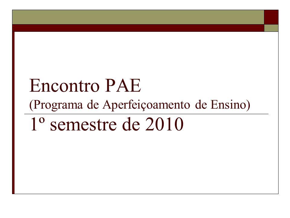 Encontro PAE (Programa de Aperfeiçoamento de Ensino) 1º semestre de 2010
