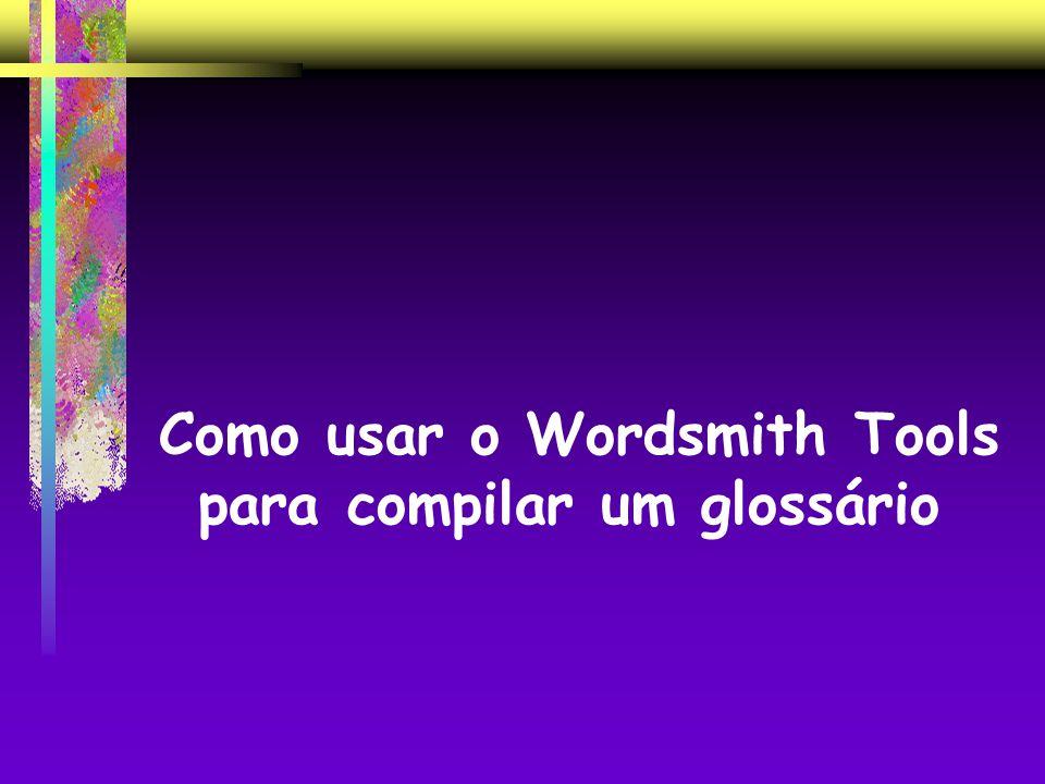 Como usar o Wordsmith Tools para compilar um glossário