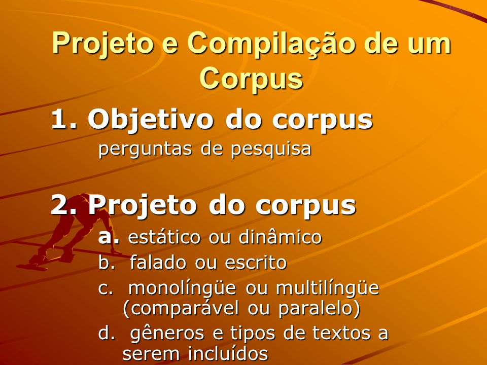 Alguns sites úteis Corpus Linguistics: http://www.humcorp.bham.ac.uk/ Bibliography http://www.athel.com/corpus_bibliography.html Text Corpora http://w