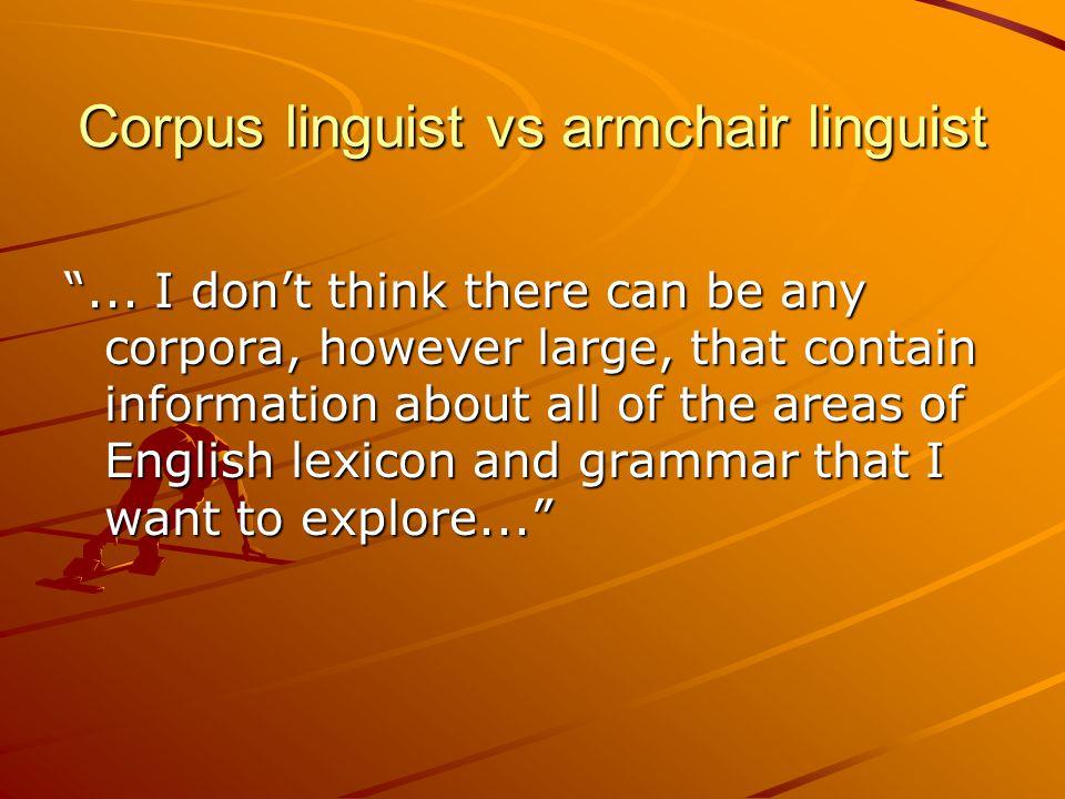 Corpus linguist vs armchair linguist...