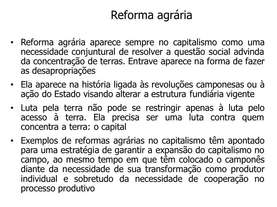 Reforma agrária Reforma agrária aparece sempre no capitalismo como uma necessidade conjuntural de resolver a questão social advinda da concentração de terras.