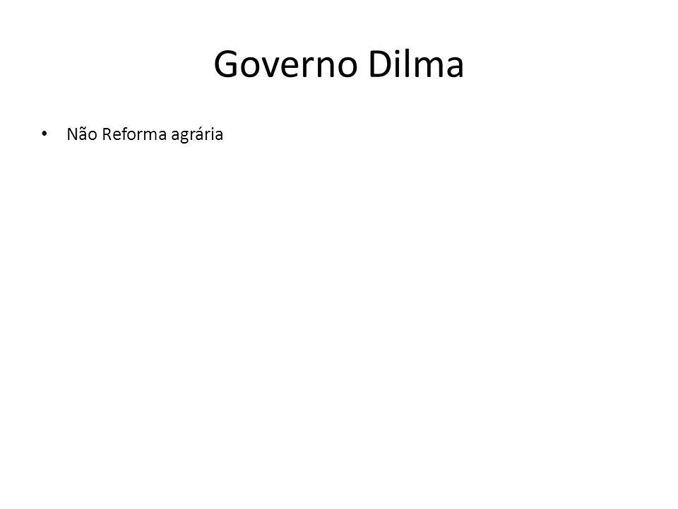 Não Reforma agrária Governo Dilma