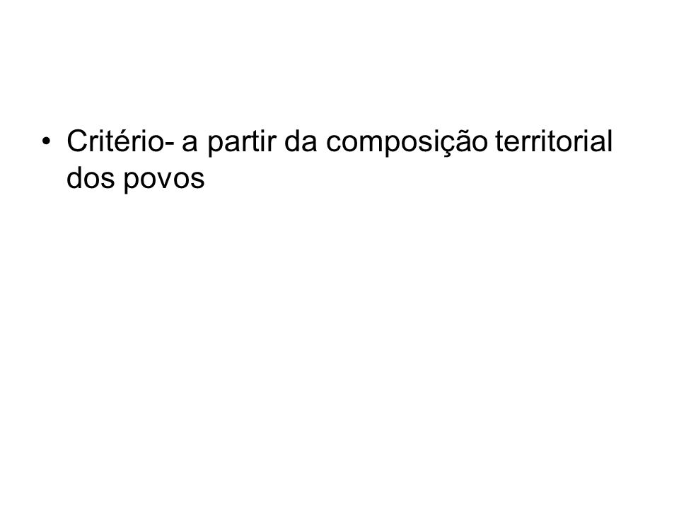 Critério- a partir da composição territorial dos povos