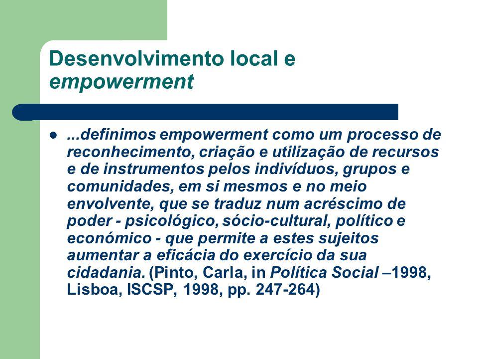 Desenvolvimento local e empowerment...definimos empowerment como um processo de reconhecimento, criação e utilização de recursos e de instrumentos pel