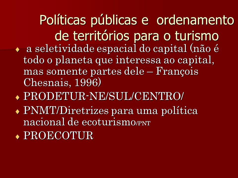 Políticas públicas e ordenamento de territórios para o turismo a seletividade espacial do capital (não é todo o planeta que interessa ao capital, mas