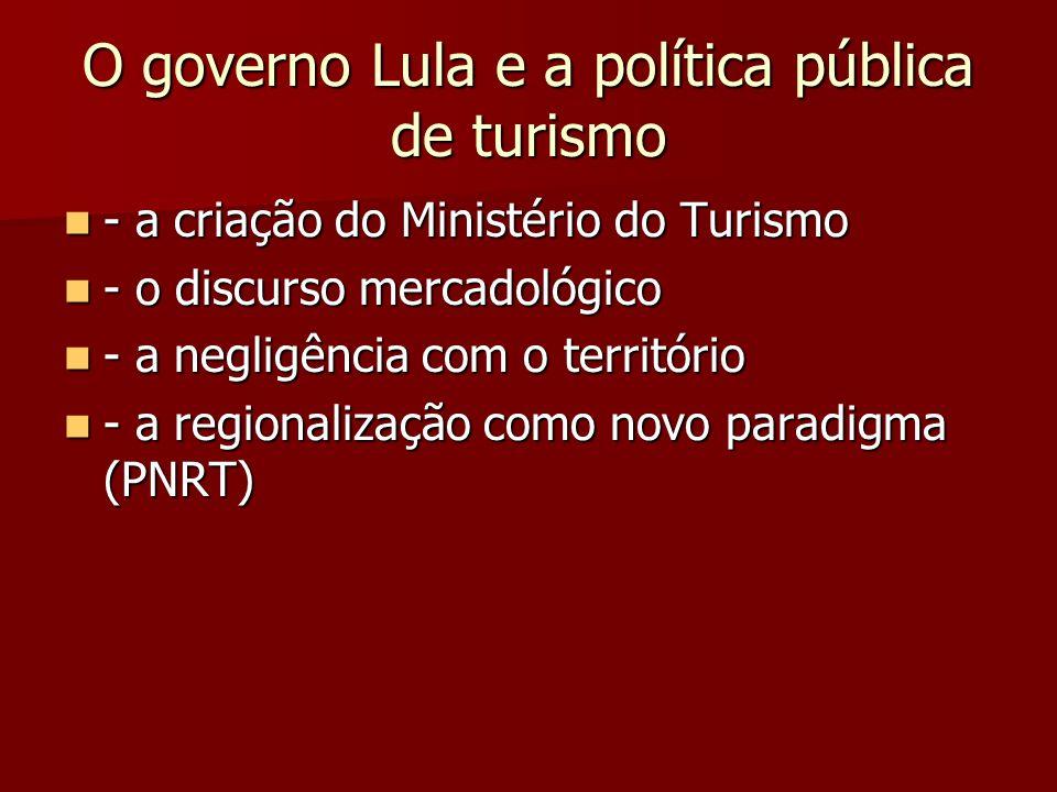 O governo Lula e a política pública de turismo - a criação do Ministério do Turismo - a criação do Ministério do Turismo - o discurso mercadológico -