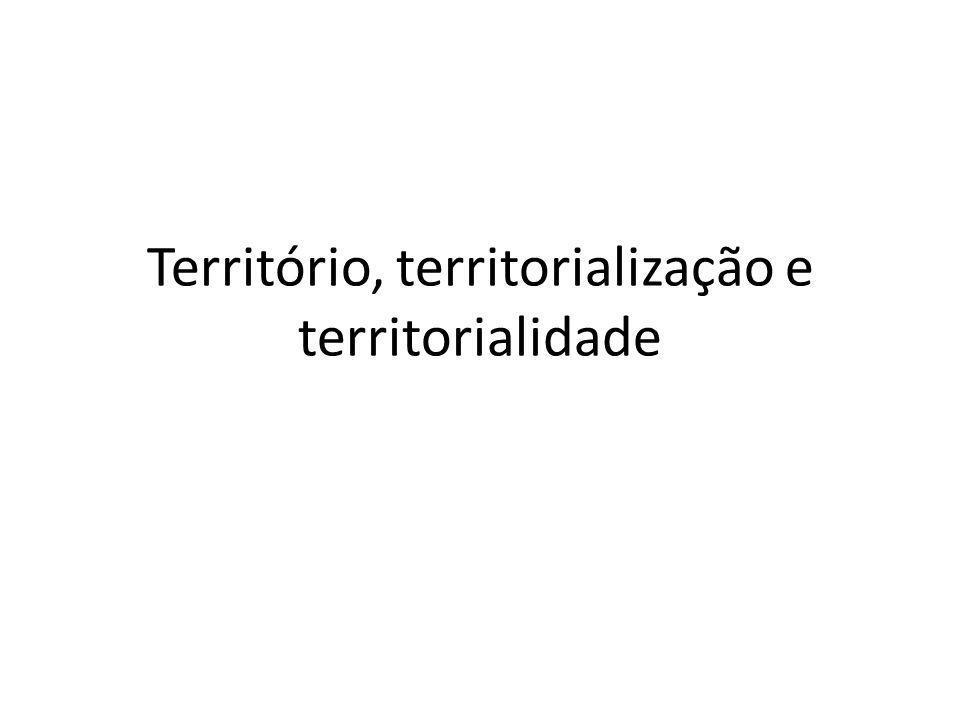 Território, territorialização e territorialidade