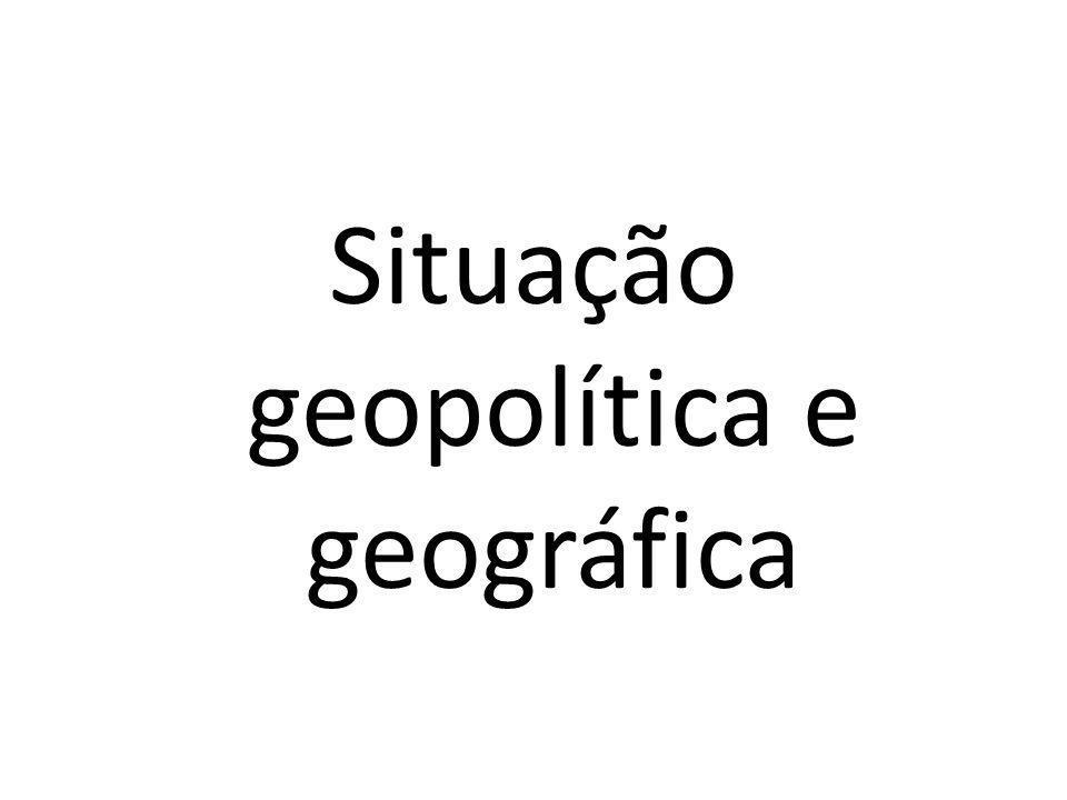 Situação geopolítica e geográfica