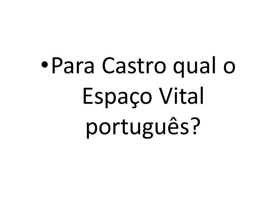 Para Castro qual o Espaço Vital português?