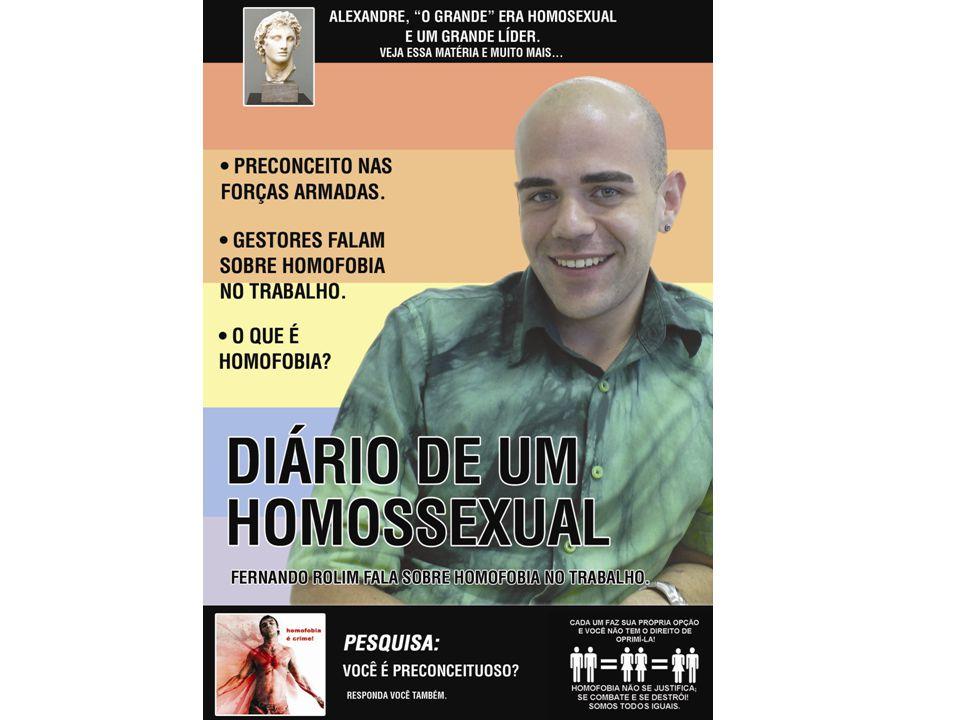 Sumário Pagina: 01 - Homofobia é crime Pagina: 02 - Diário de um Homossexual Pagina: 03 - Depoimento de colegas do trabalho: Pagina: 04 – Gays nas forças Armadas Pagina: 05 e 06 – Forças Armadas Brasil / Luta Contra o Preconceito Pagina: 07 – Eles fizeram História / A História de Militares Homossexuais Pagina: 08 - Cantores e Compositores Pagina: 09 - Escritores e Jornalistas Pagina: 10 – Filósofos/ Coreógrafos/ Atores/ Diretores/ Dramaturgos/ Cineastas / Jornalistas Pagina: 11 – Muitos outros Pagina: 12 – Pesquisa Pagina: 13 - Homofobia na área Siderúrgica/ Trechos de uma conversa no MSN.