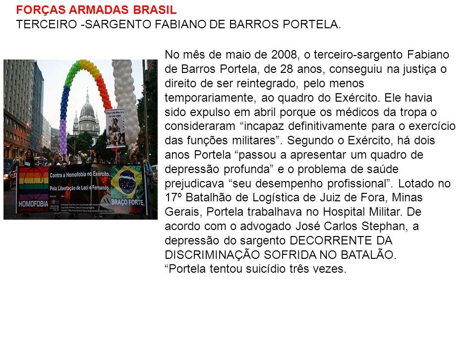 FORÇAS ARMADAS BRASIL TERCEIRO -SARGENTO FABIANO DE BARROS PORTELA. No mês de maio de 2008, o terceiro-sargento Fabiano de Barros Portela, de 28 anos,