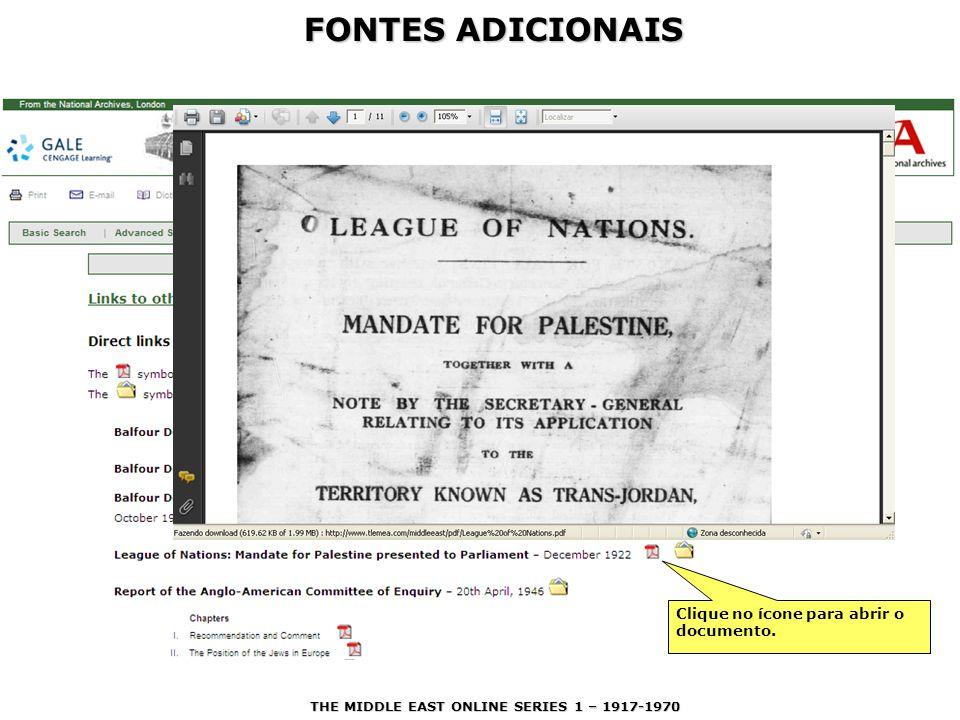 FONTES ADICIONAIS Converse com a bibliotecária de referência a esse respeito. Clique no ícone para abrir o documento. THE MIDDLE EAST ONLINE SERIES 1
