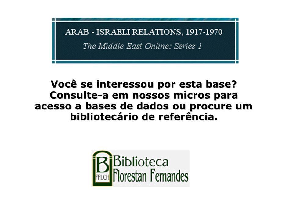 Você se interessou por esta base? Consulte-a em nossos micros para acesso a bases de dados ou procure um bibliotecário de referência.