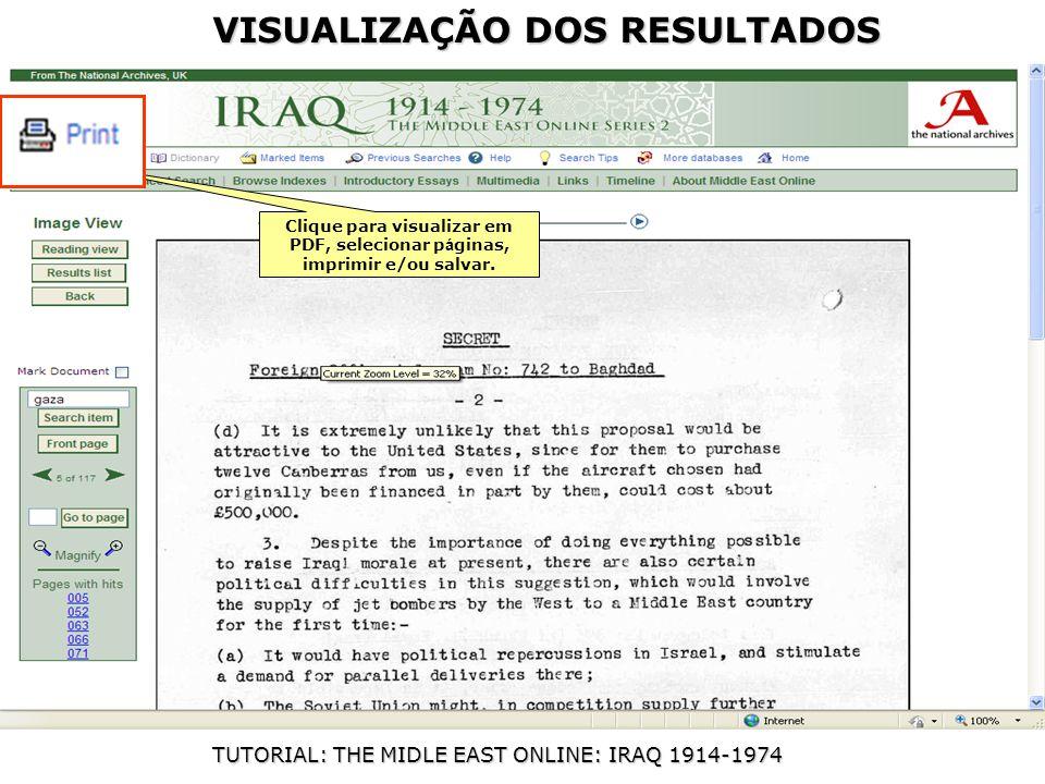 TUTORIAL: THE MIDLE EAST ONLINE: IRAQ 1914-1974 Clique para visualizar em PDF, selecionar p á ginas, imprimir e/ou salvar.