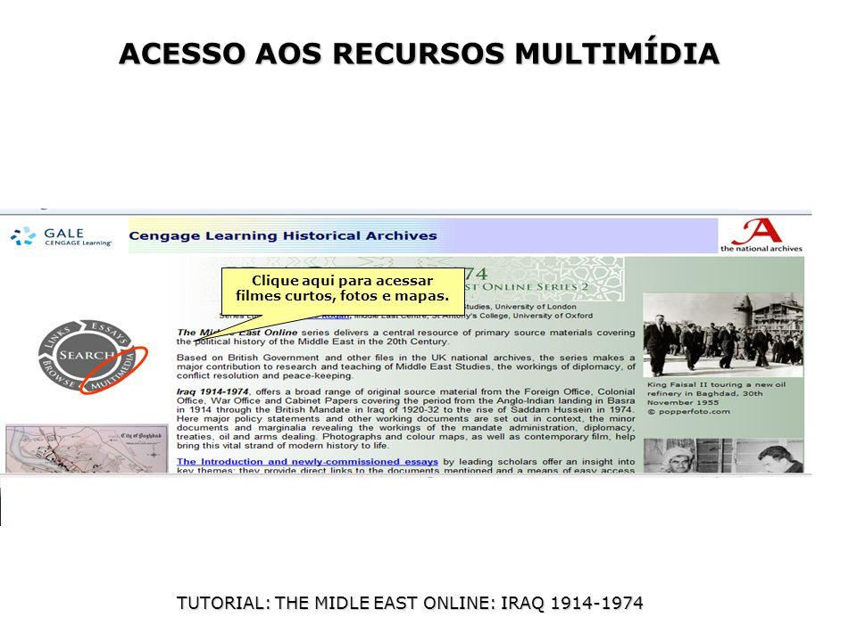 ACESSO AOS RECURSOS MULTIMÍDIA Clique aqui para acessar filmes curtos, fotos e mapas.