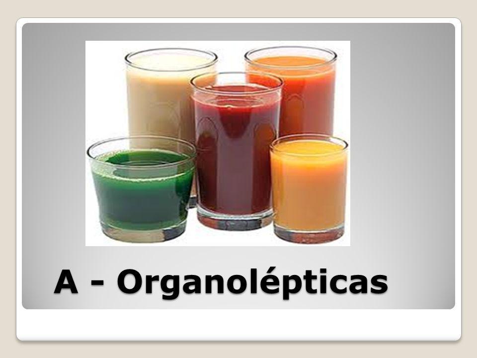 A - Organolépticas A - Organolépticas